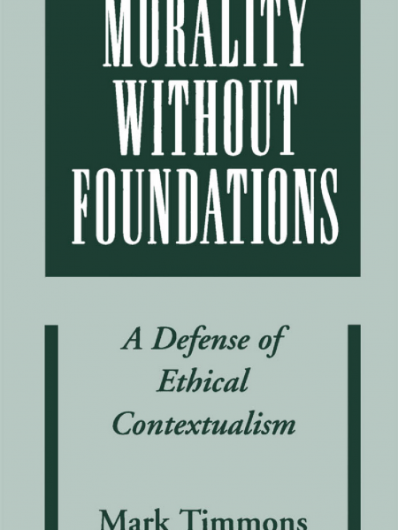 Morality Without Foundations: A Defense of Ethical Contextualism book cover